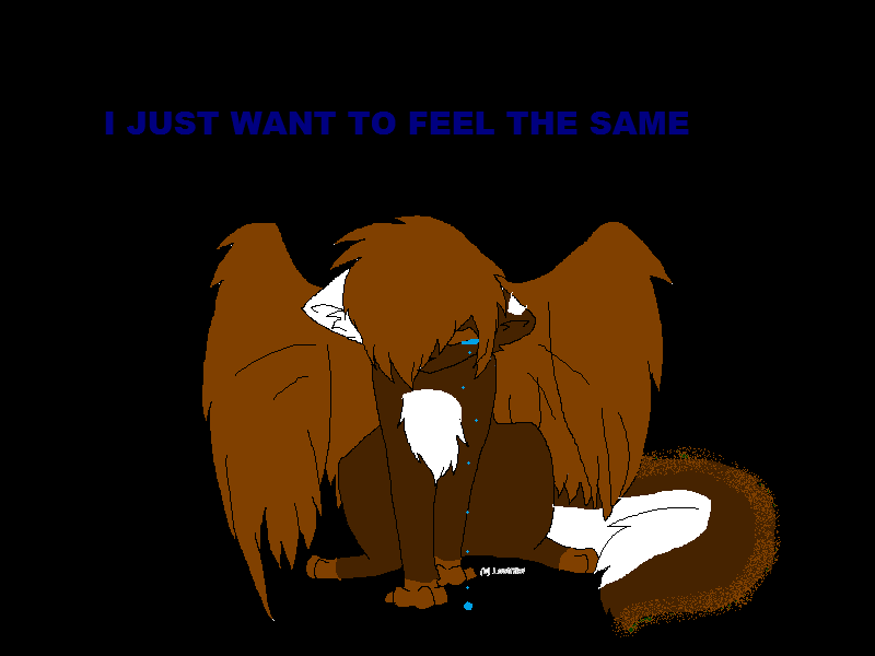 I Just Want To Feel The Same by loveful-wildblaze