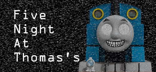 Five Night at Thomas's by LemMarioLuigiRacer