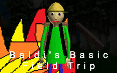 Baldi's Basics Field Trip by LemMarioLuigiRacer