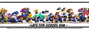 LATE FOR SCHOOL RUN LINE UP FINAL by ShoNuff44