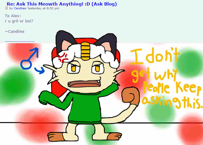 Ask This Meowth Anything! :D (Ask Blog) Ask_alex_the_meowth_anything___05__by_alexmeowth-d9gs8we