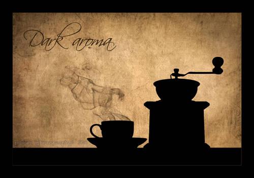 Dark aroma