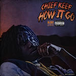 Chief Keef How It Go