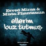 Esved Miras-Ellerim Buz Tutmus