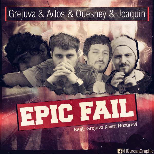 Grejuva  Ados  Quesney  Joaquin - Epic Fail