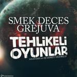 Smek Deces w Grejuva - Tehlikeli Oyunlar (Cover)