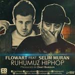 Flowart ft Selim Muran - Ruhumuz Hiphop (Cover)