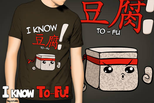 I KNOW TO-FU!