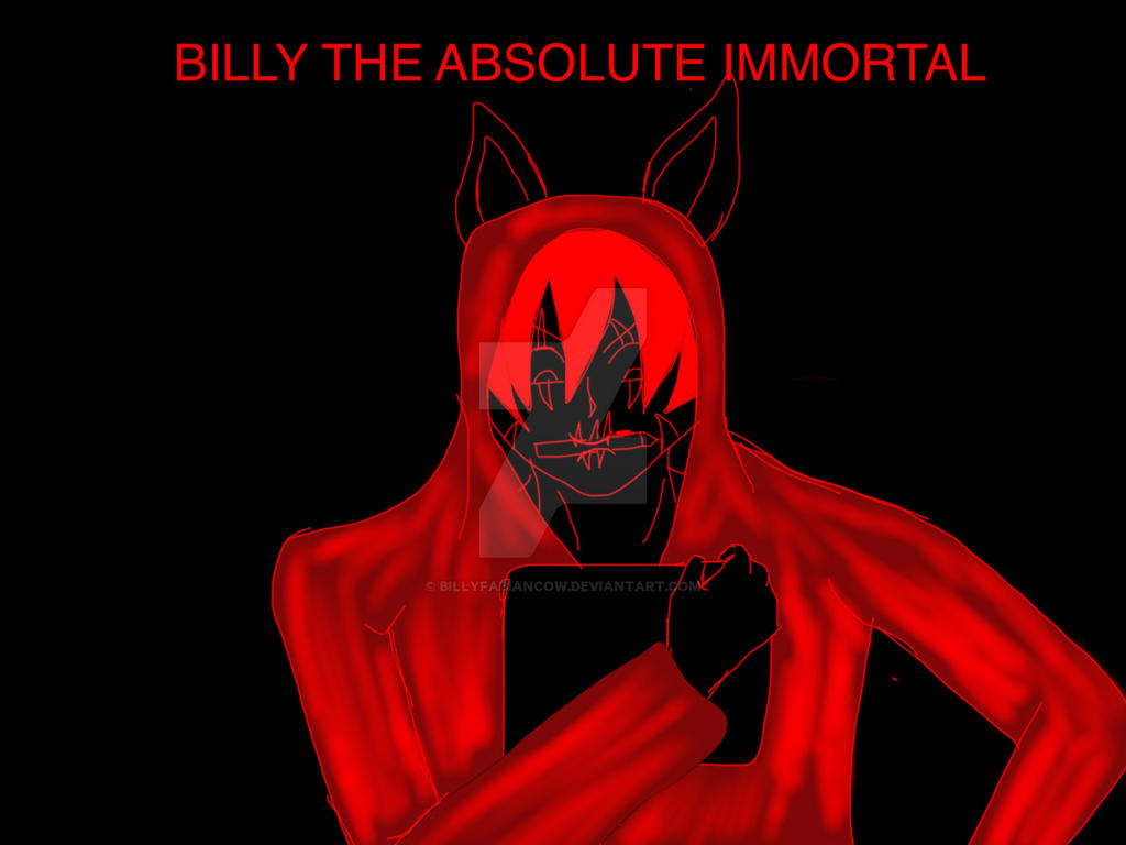 BILLY THE ABSOLUTE IMMORTAL by BillyfabianCow