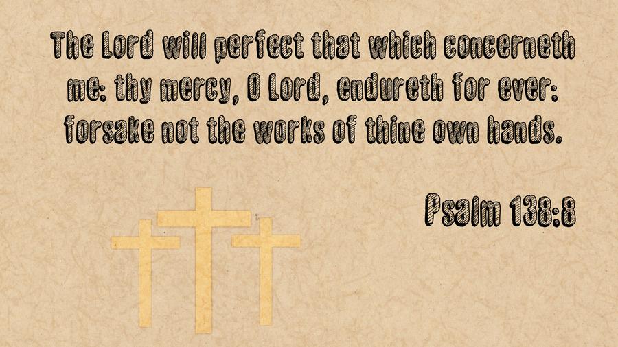Psalm 138:8 by Kawaii-Ariana