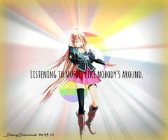 Listen To Music, Like Nobody's Around by Daiana-Daiamondo