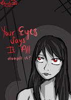 Your Eyes Says It All, doesn't it? by Daiana-Daiamondo