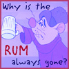 Why Is the Rum Always Gone? by KCScribbler