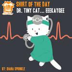 Dr. Tiny Cat - EEEKAYGEE shirt
