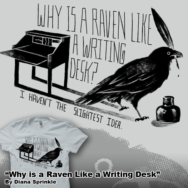 Why Is a Raven Like a Writing Desk by amegoddess on DeviantArt kxraSsxA