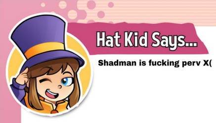 Hat Kid Says...