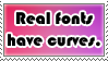 Real Fonts Have Curves Stamp