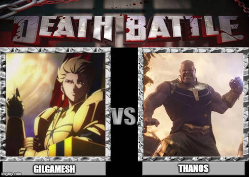 Death Battle - Gilgamesh vs Thanos