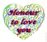 Honour to love you