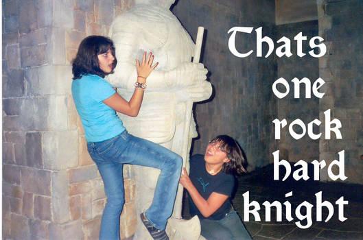 One Rock Hard Knight