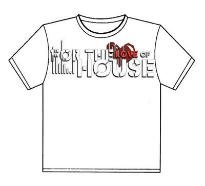 For the Love of House by timothylaskey