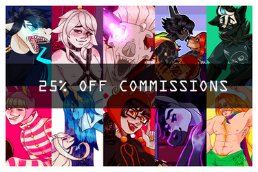 [ OPEN   25% OFF COMMISSIONS ]