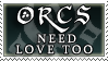 Orcs need love stamp by purgatori