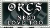 Orcs need love stamp by purgatori