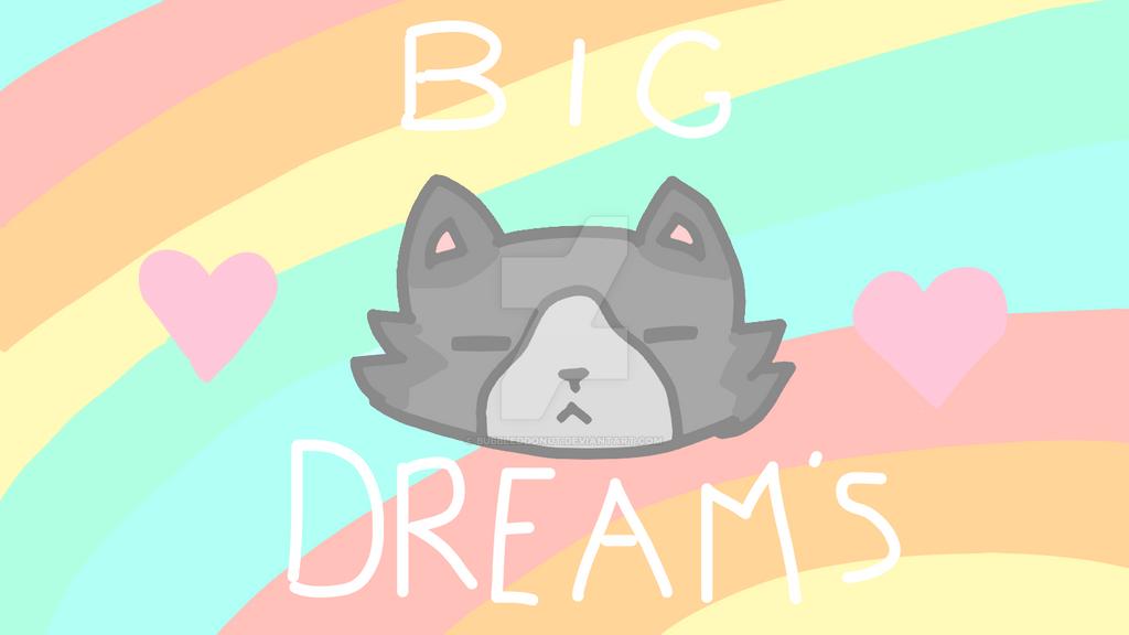 Dream Big by BubbledDonut