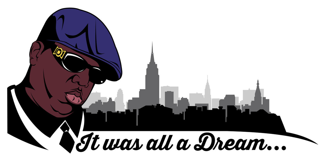It Was All A Dream T Shirt Design By Availation