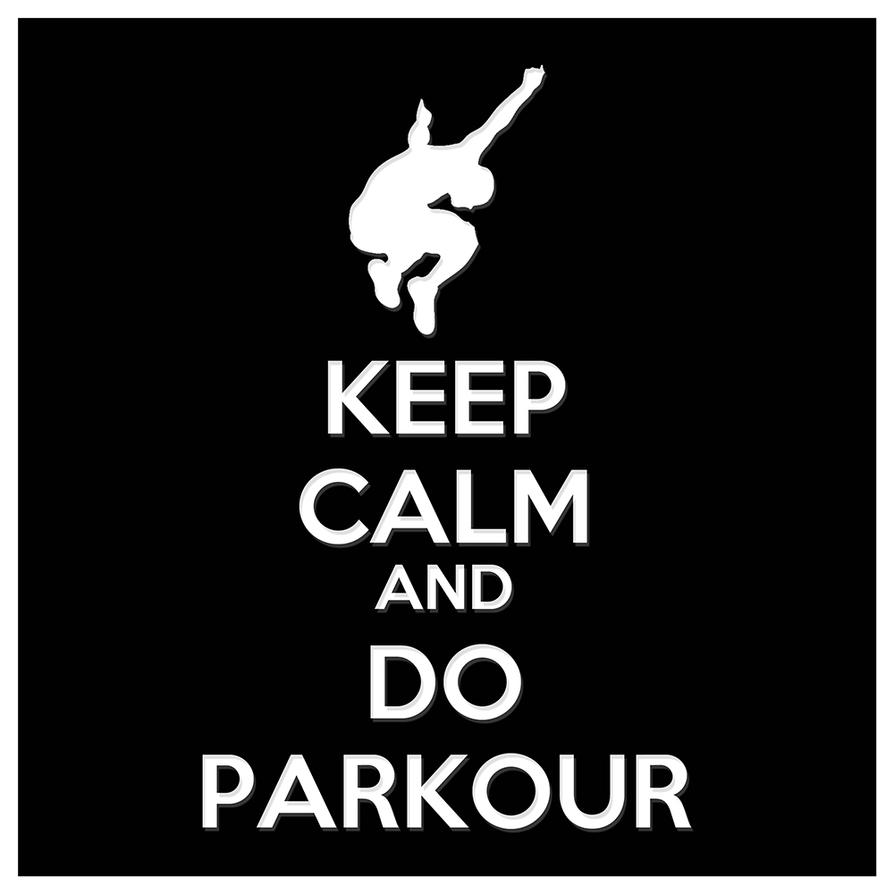Awesome Parkour Wallpaper Keep Calm And Do Parkour by