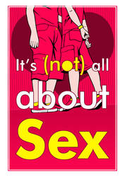 It's not all about sex by EliotLienthal
