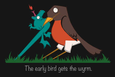 The Early Bird Gets The Wyrm