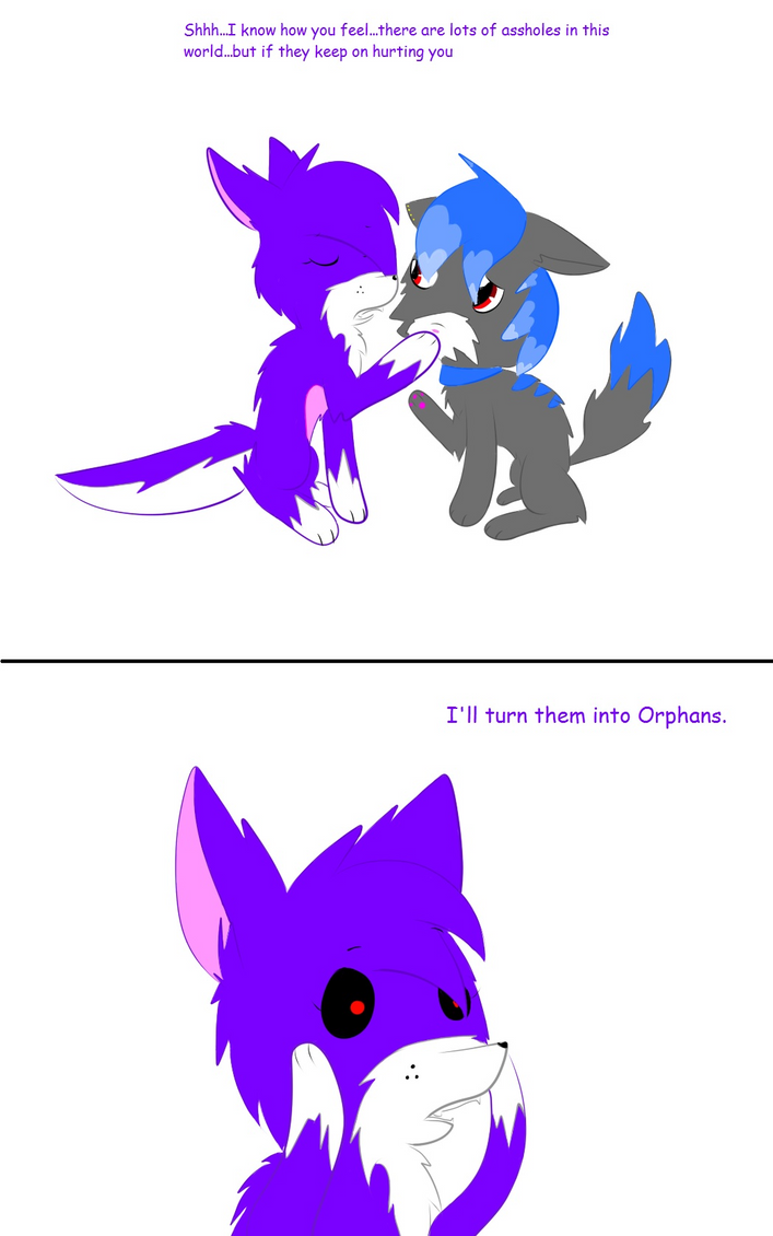 I'll turn them into Orphans by 88angelfox