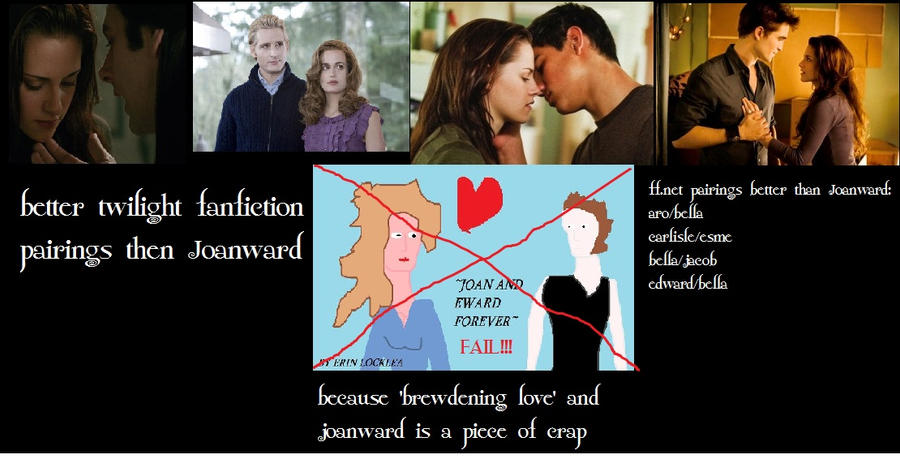 Twilight FanFiction Pairings Better then Joanward by