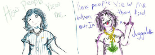 How people View me by JuggalettaGurl