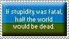 Stupidity by BlackHawk00021