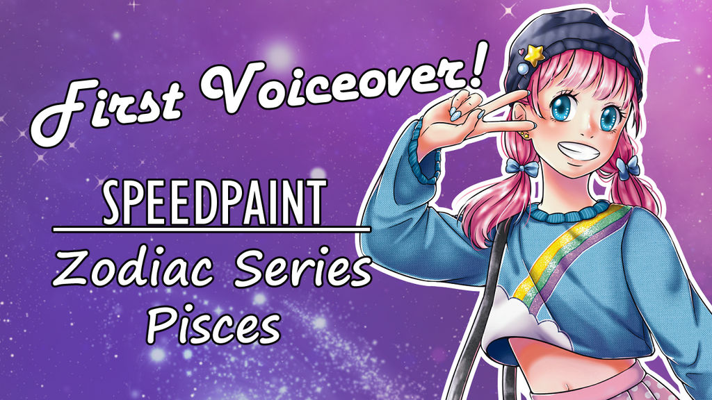 FIRST VOICEOVER! Speedpaint | Zodiac Series