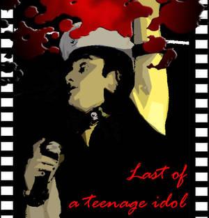 last of a teenage idol