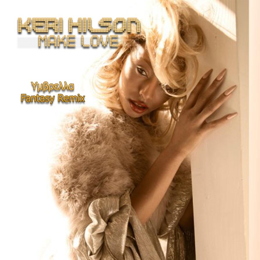 Keri Hilson - Make Love [Fantasy Remix] (Cover) by UxUmbrella