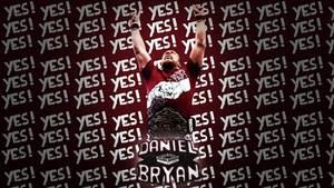 Daniel Bryan YES! YES! YES! Wallpaper by WHU-Dan