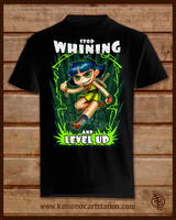 00001 M A 08Stop Whinig and Level Up_Tshirt by Lord-Dragon-Phoenix