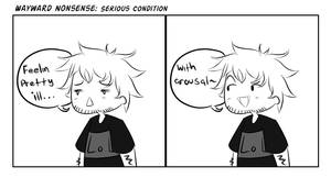 Wayward Nonsense: Serious Condition by WaywardDoodles
