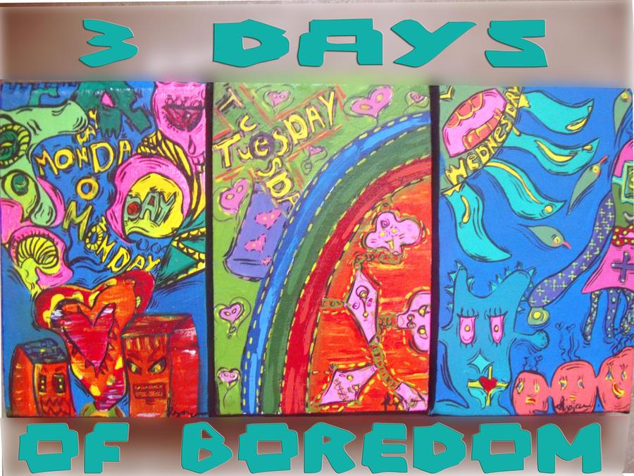 3 days of boredom by kadjehsegye