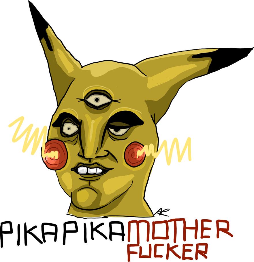 http://th06.deviantart.net/fs70/PRE/i/2013/052/7/5/pika_pika_motherfucker_by_kittydicks-d5vqgyo.png