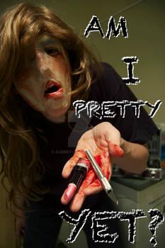 Am I pretty yet?