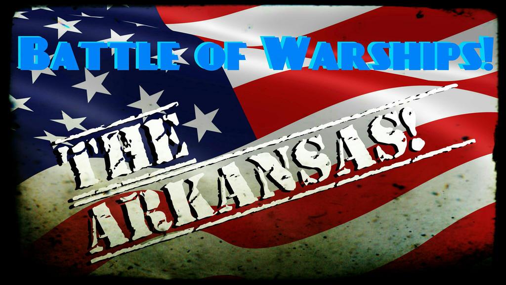 Battle of Warships! The Arkansas! by SpringDog619