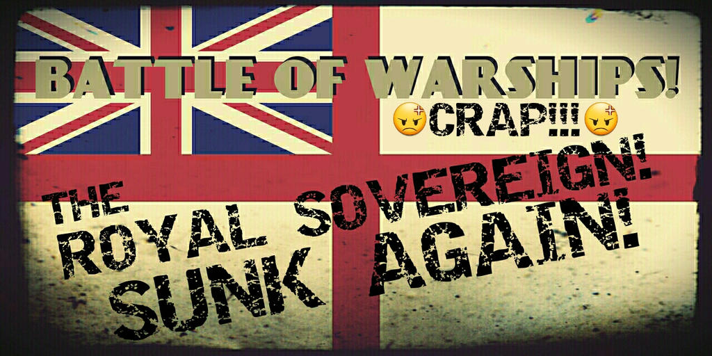 Battle of Warships! CRAP!!! The R.S.!S.Again! by SpringDog619