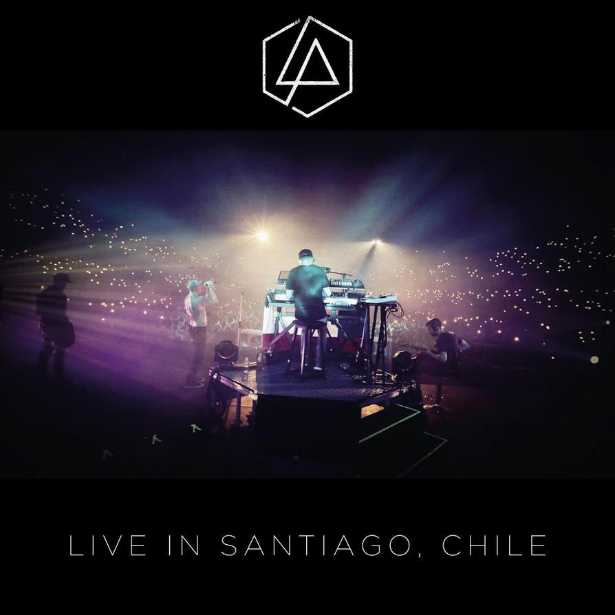 LINKIN PARK - Live in Santiago, Chile 2017 by Strangerz92