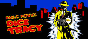 Music Movies- Dick Tracy